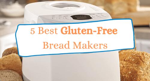 Best Gluten Free Bread Makers