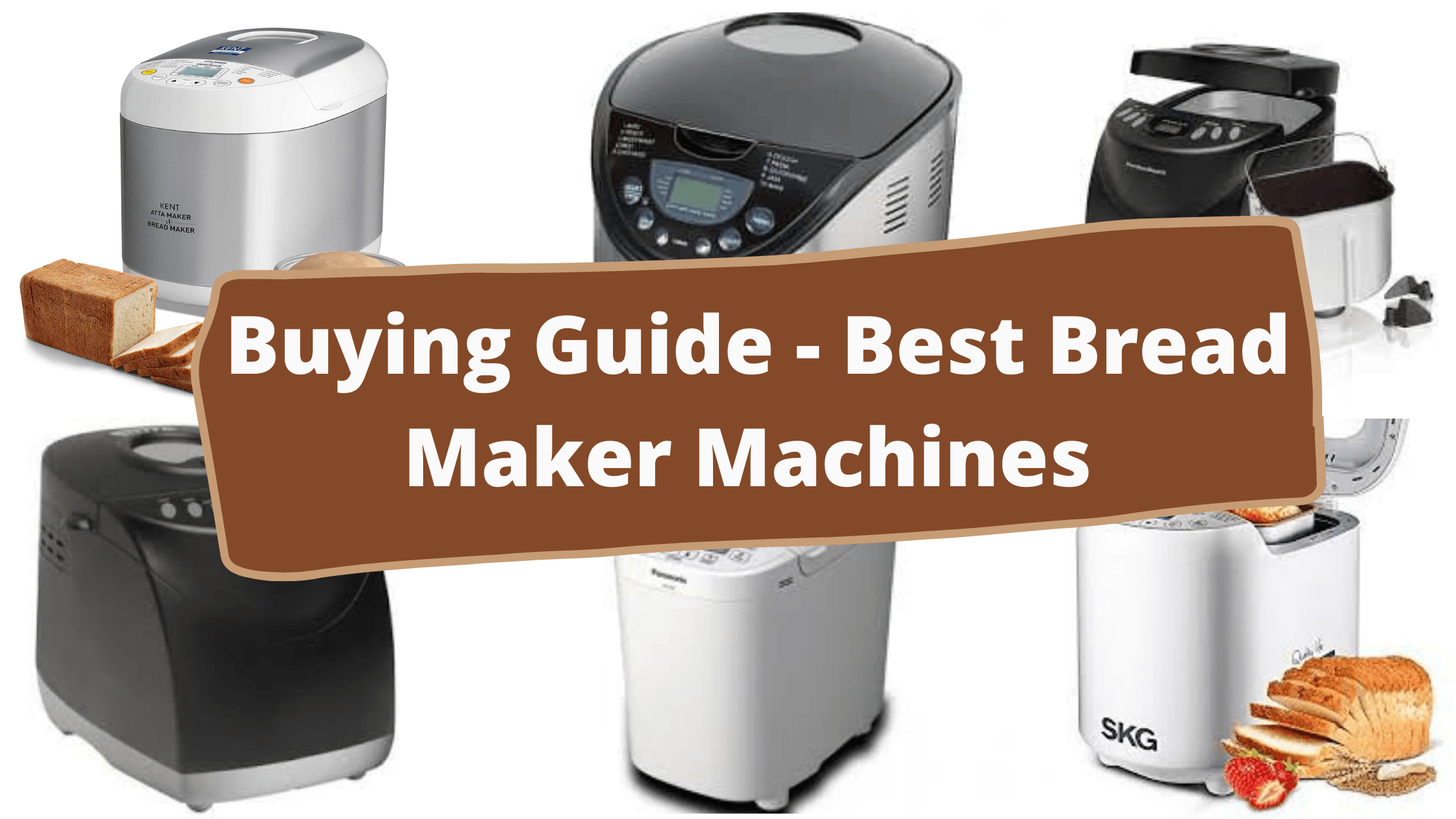 Buying Guide - Best Bread Maker Machines