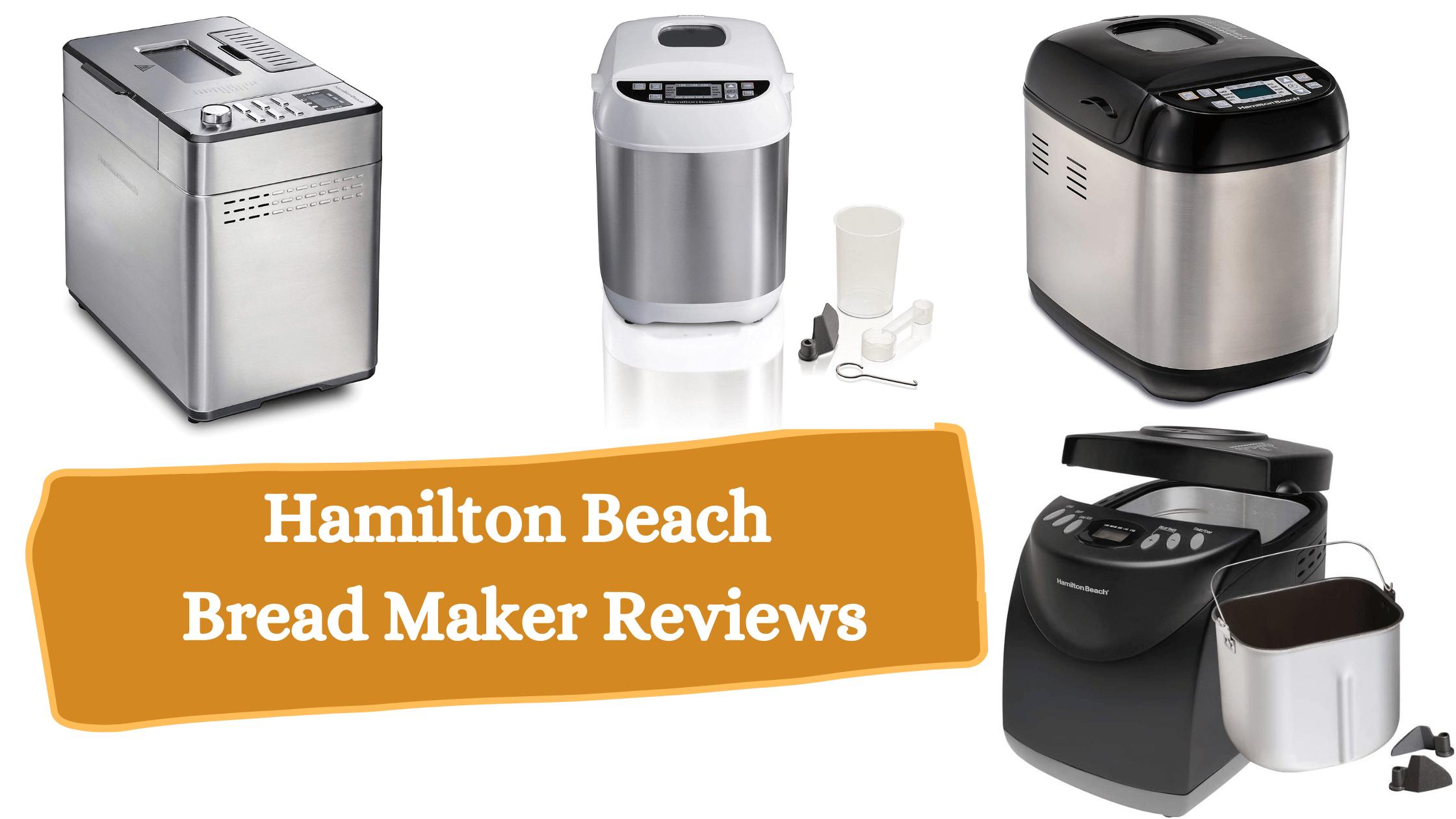 Hamilton Beach Bread Maker Reviews