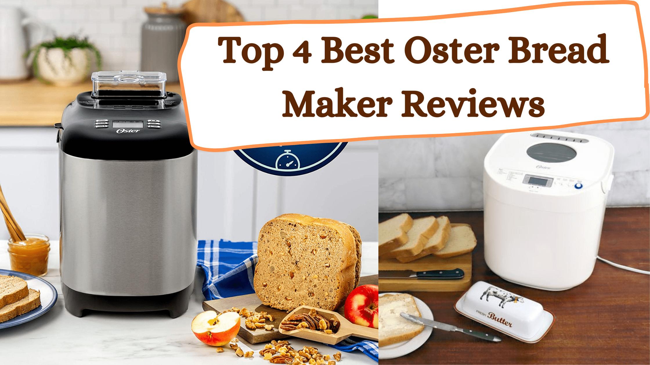 Oster Bread Maker Reviews