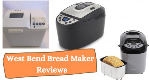 West Bend Bread Maker Reviews