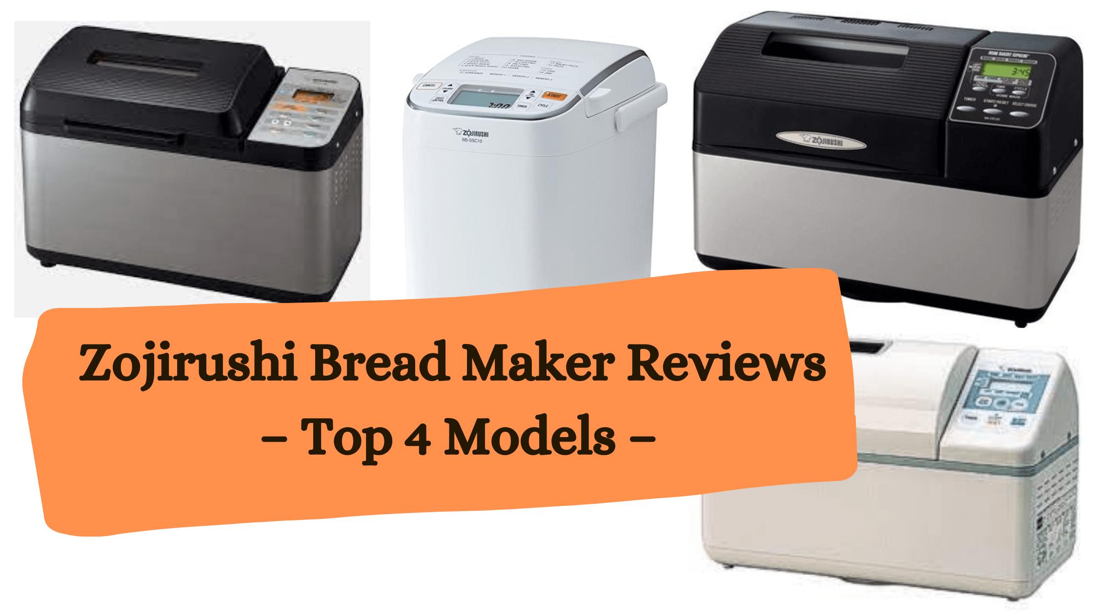 Zojirushi Bread Maker Reviews