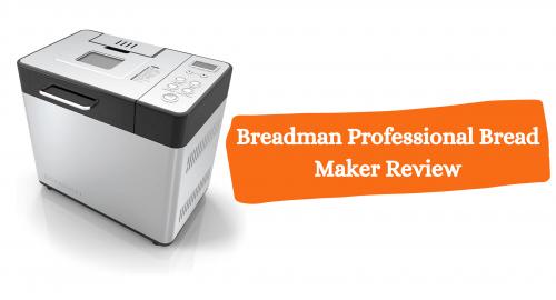 Breadman Professional Bread Maker Review