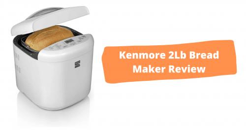 Kenmore 2Lb Bread Maker Review