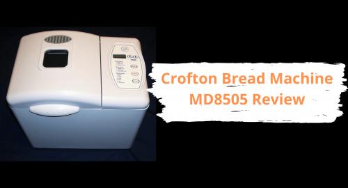 Crofton Bread Machine MD8505 Review